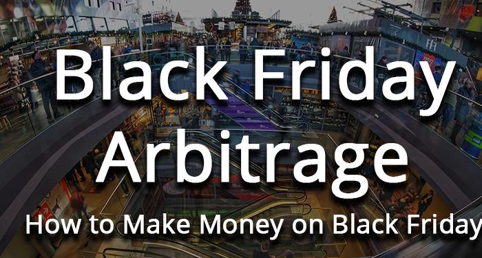 Black Friday arbitrage guide